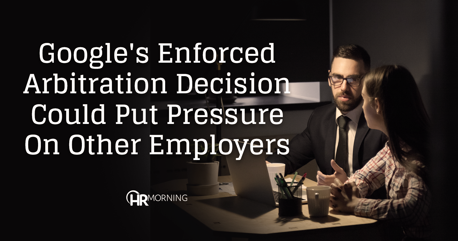 Google's enforced arbitration decision could put pressure on other employers