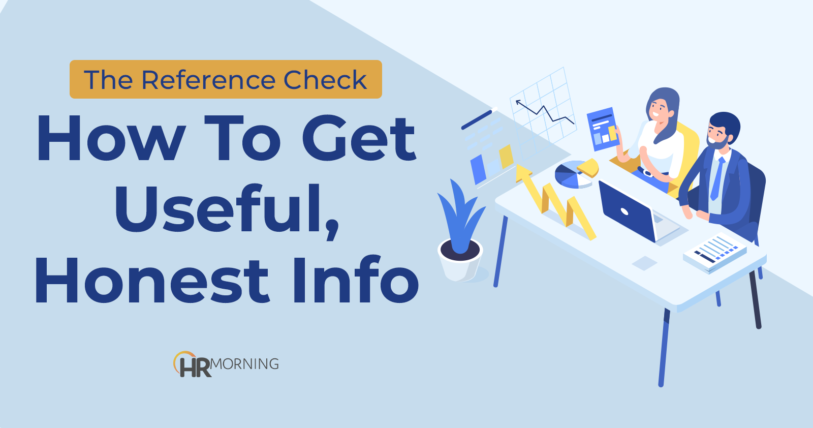 Reference Check: How to get useful, honest info