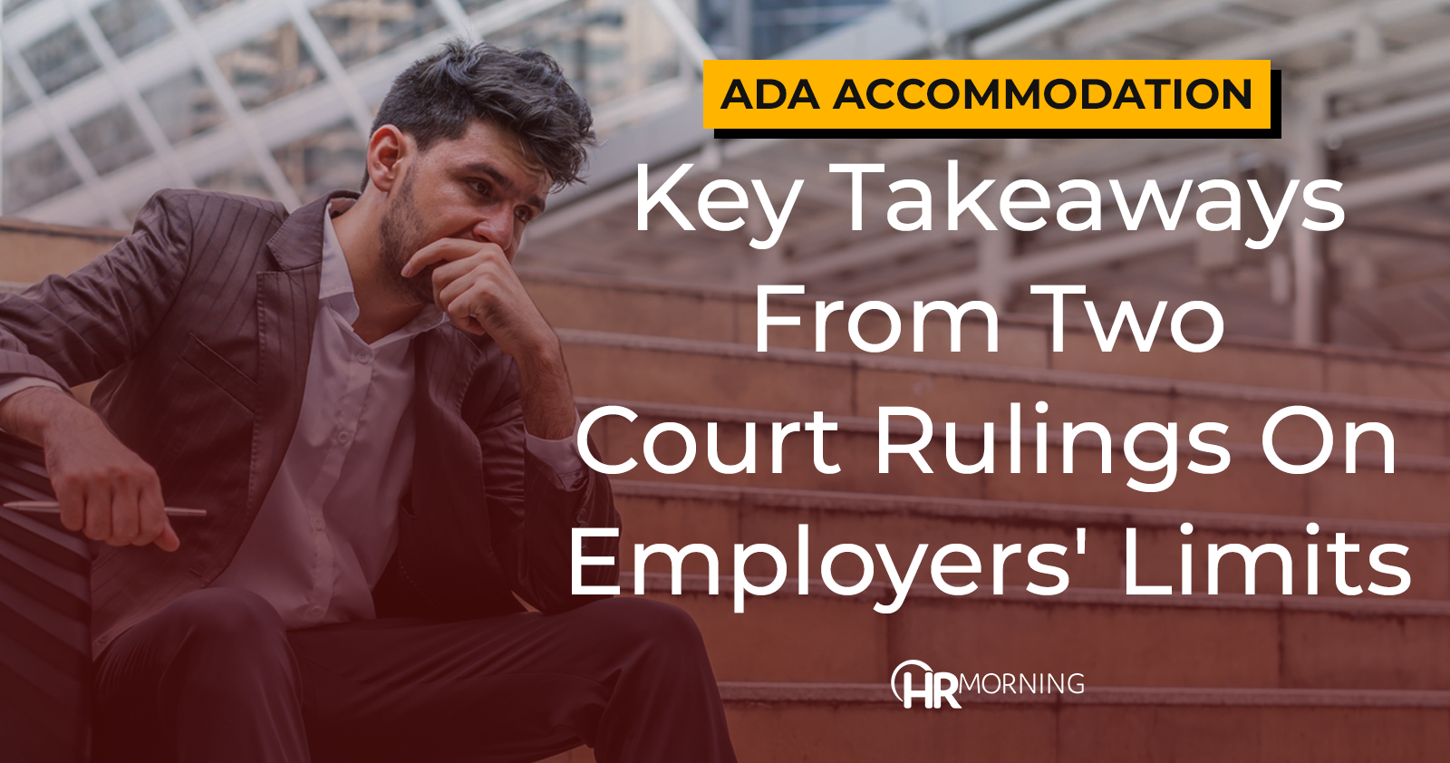 ADA accommodation: Key takeaways from two court rulings on employers' limits