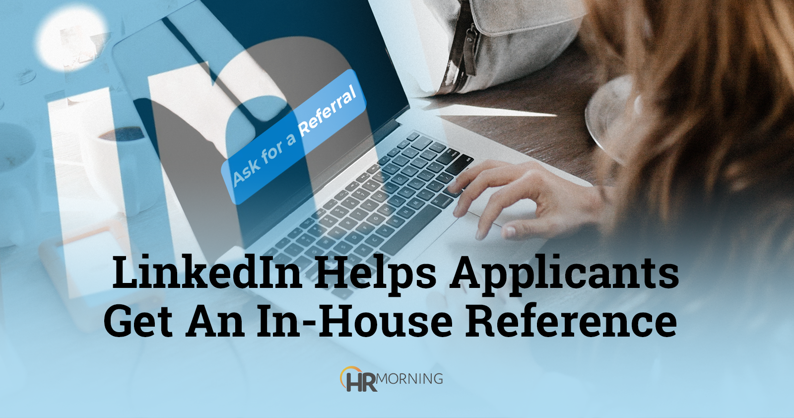 LinkedIn helps applicants get an in-house reference