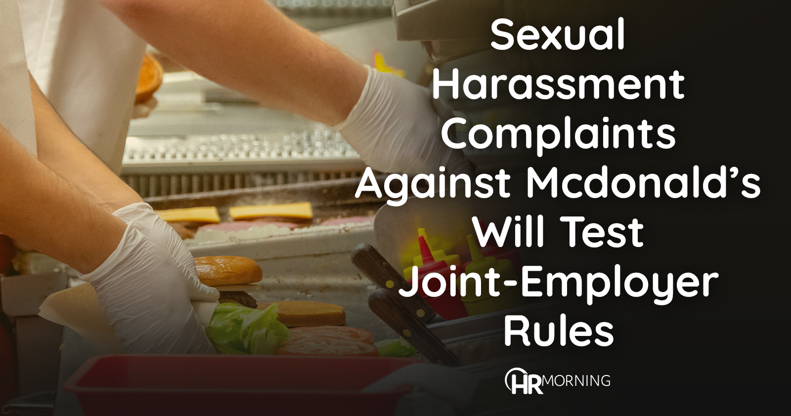 sexual harassment complaints against mcdonald's will test joint-employer rules