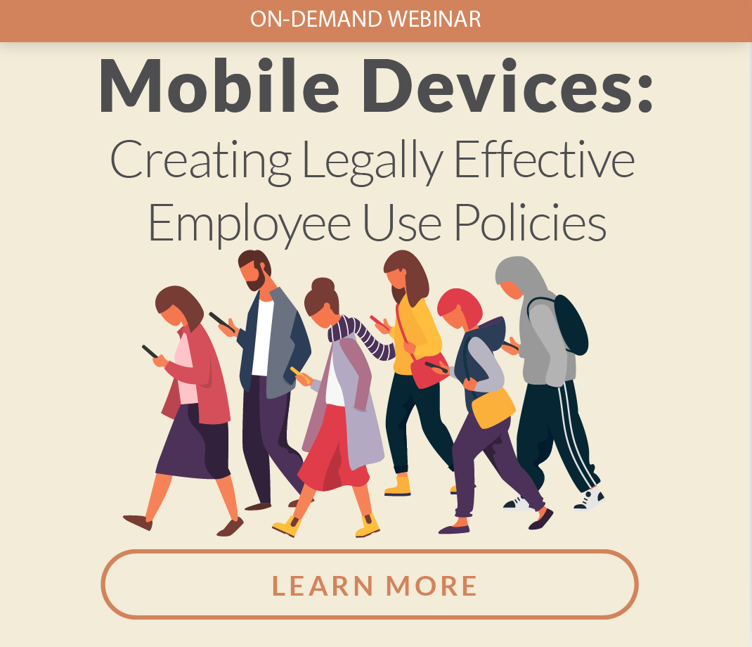 Mobile Devices: Creating Legally Effective Employee Use Policies