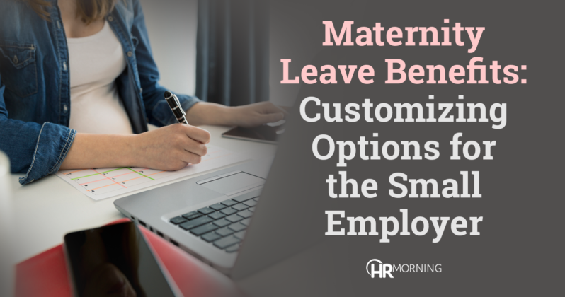 Maternity Leave Benefits: Customizing Options for the Small Employer