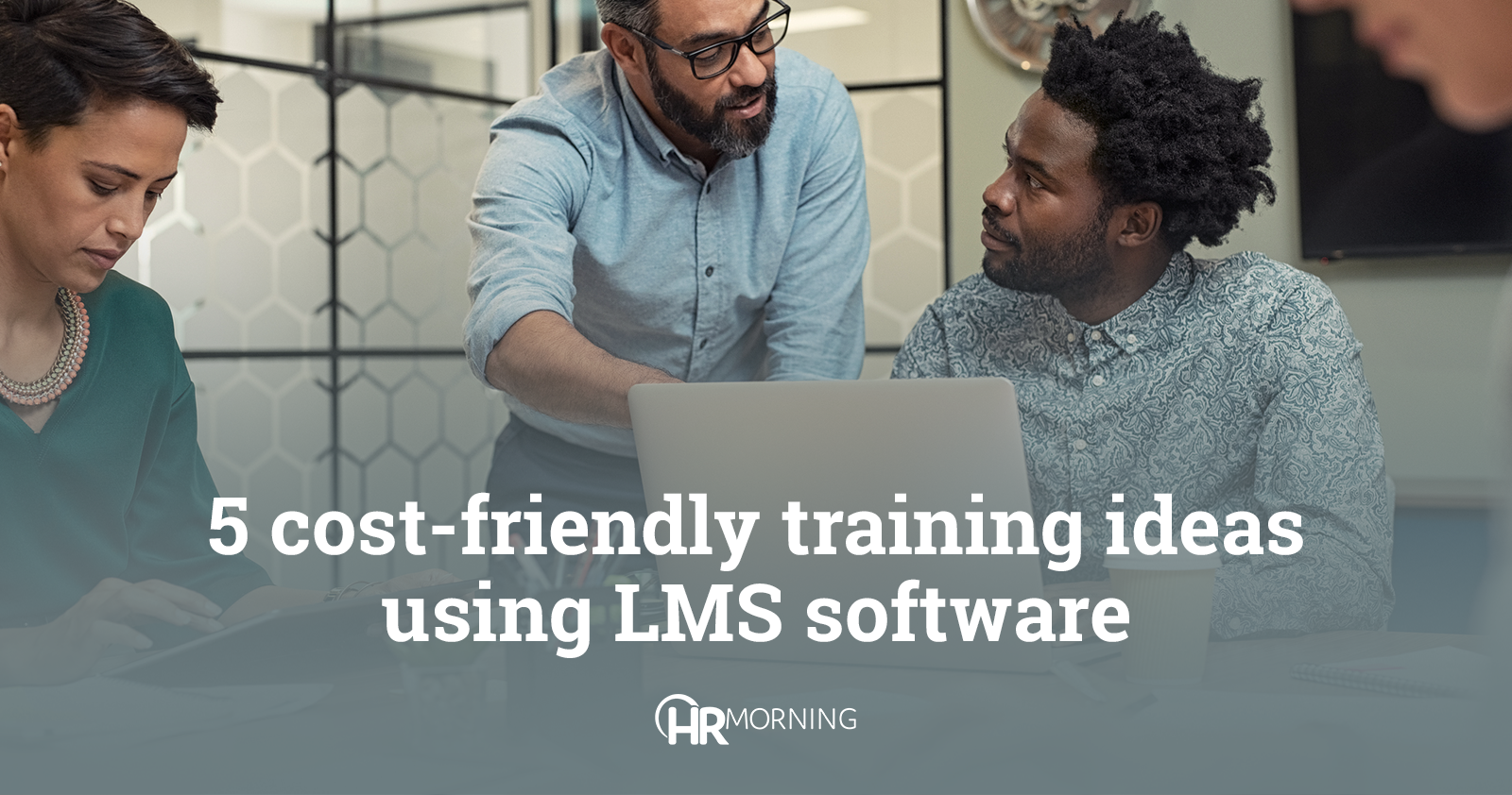 5 cost-friendly training ideas using LMS software