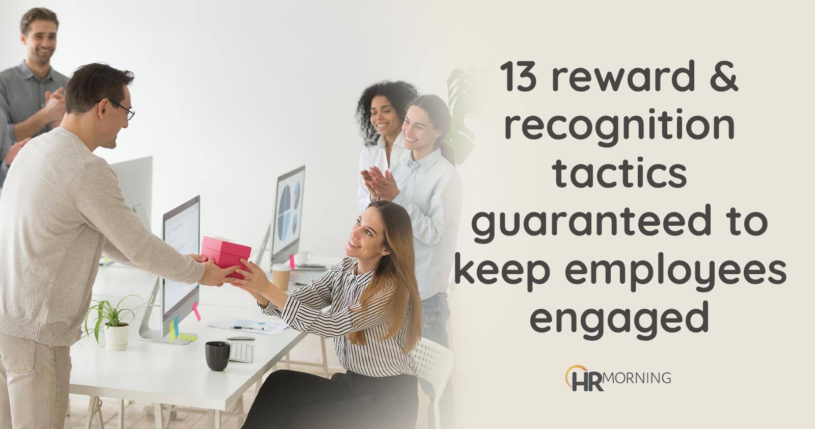 13 reward & recognition tacktics guaranteed to keep employees engaged