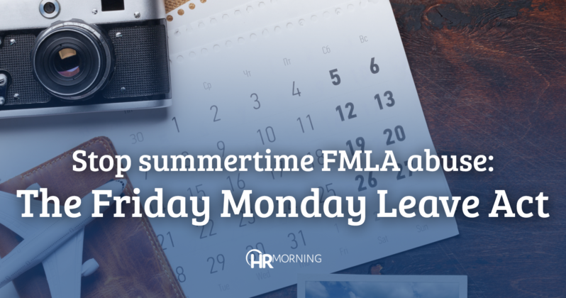 Stop summertime FMLA abuse: The Friday Monday Leave Act