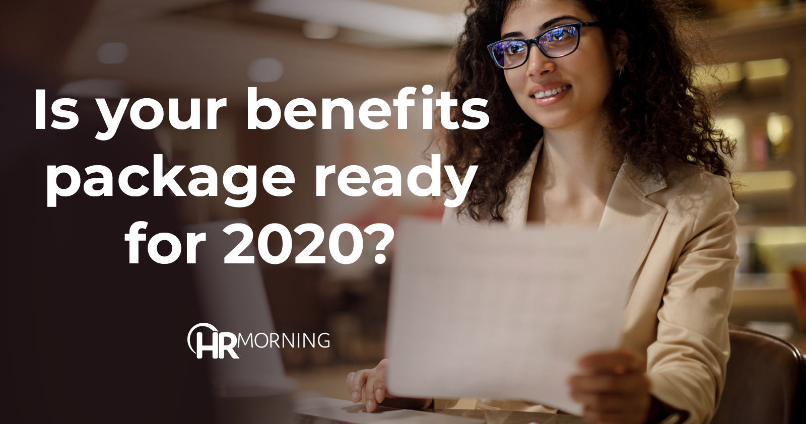 Is your benefits package ready for 2020?