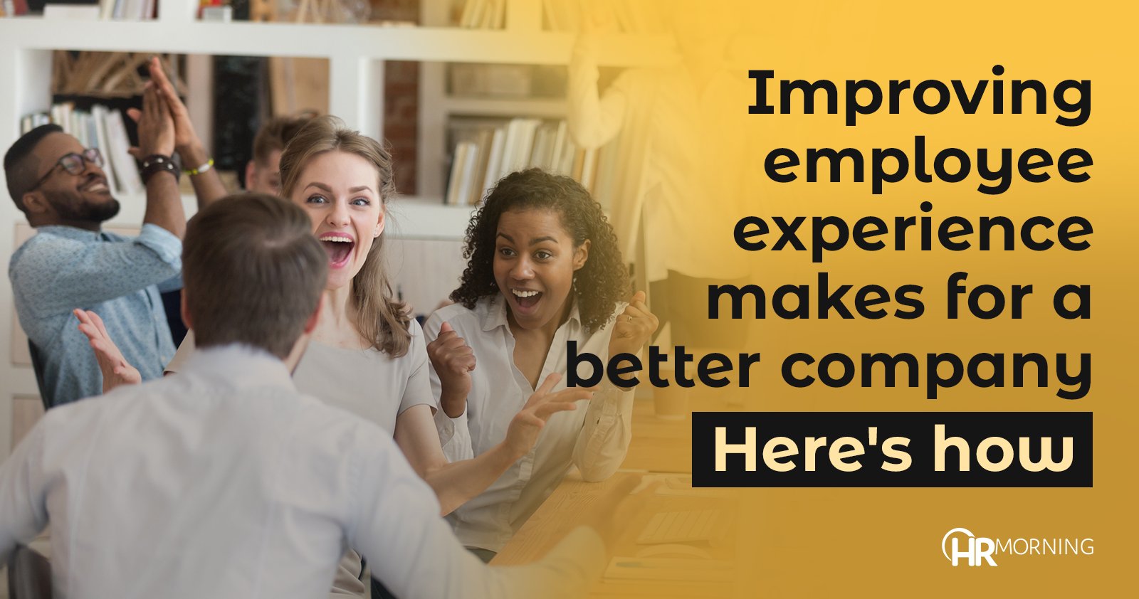 Improving employee experience makes for a better company
