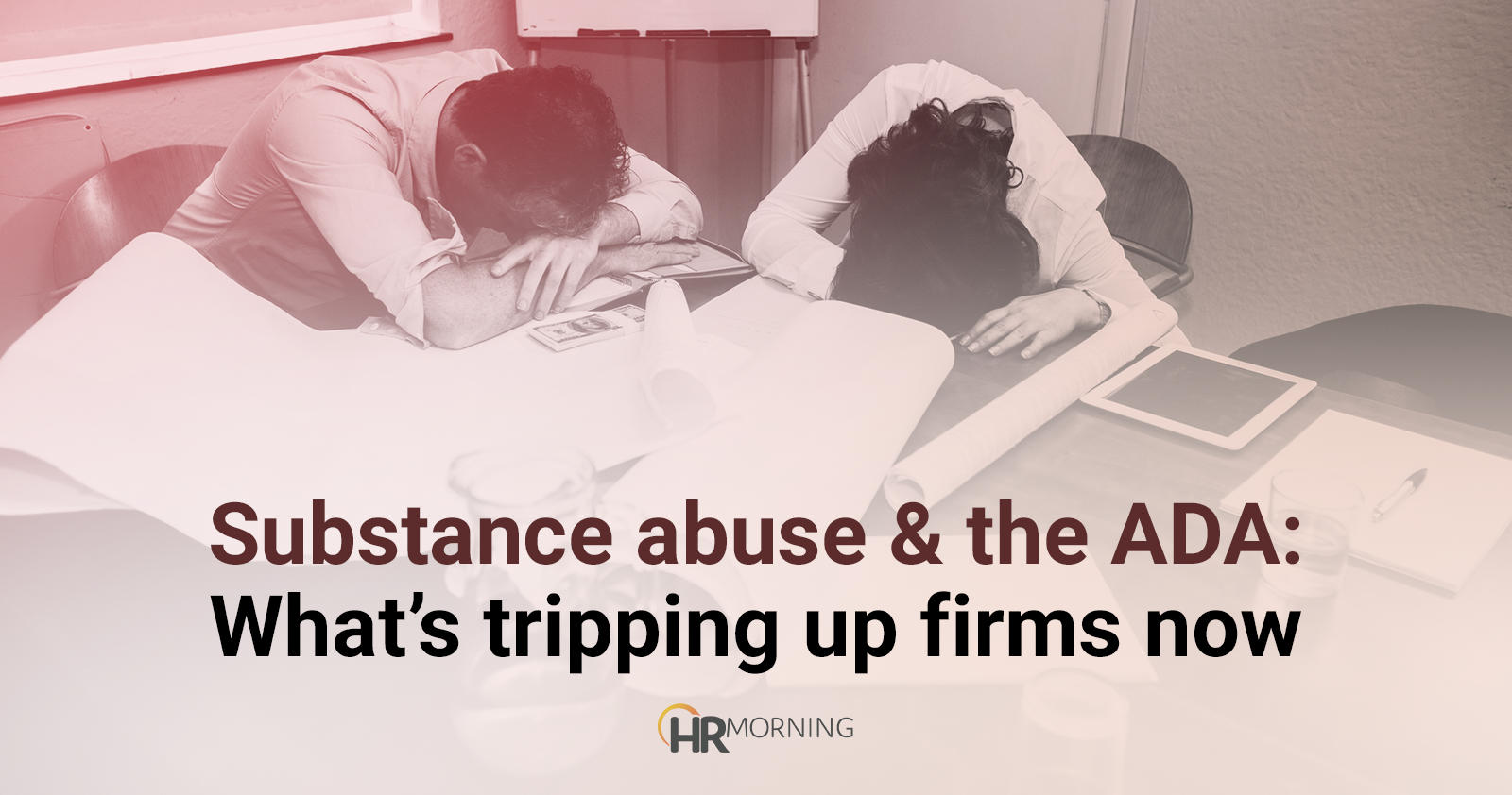 Substance abuse & the ADA: What's tripping up firms now