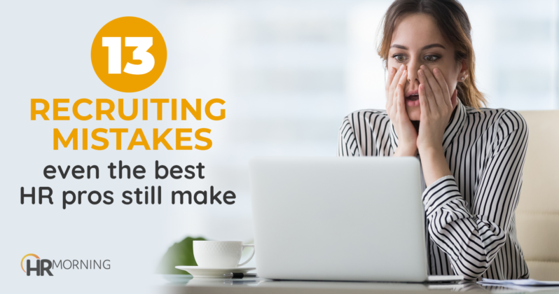 13 Recruiting Mistakes even the best HR pros still make