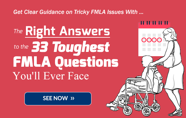 The Right Answer to the 33 Toughest FMLA Questions You'll Ever Face