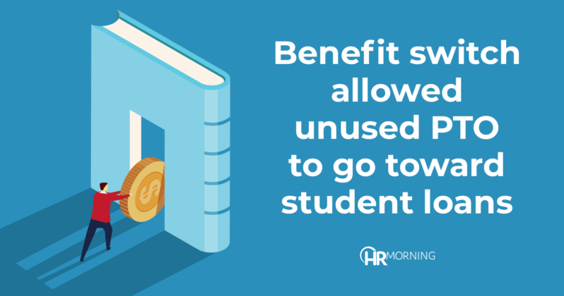 Benefit switch allowed unused PTO to go toward student loans