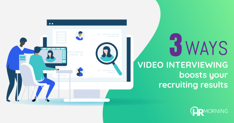 3 ways video interviewing boosts recruiting results