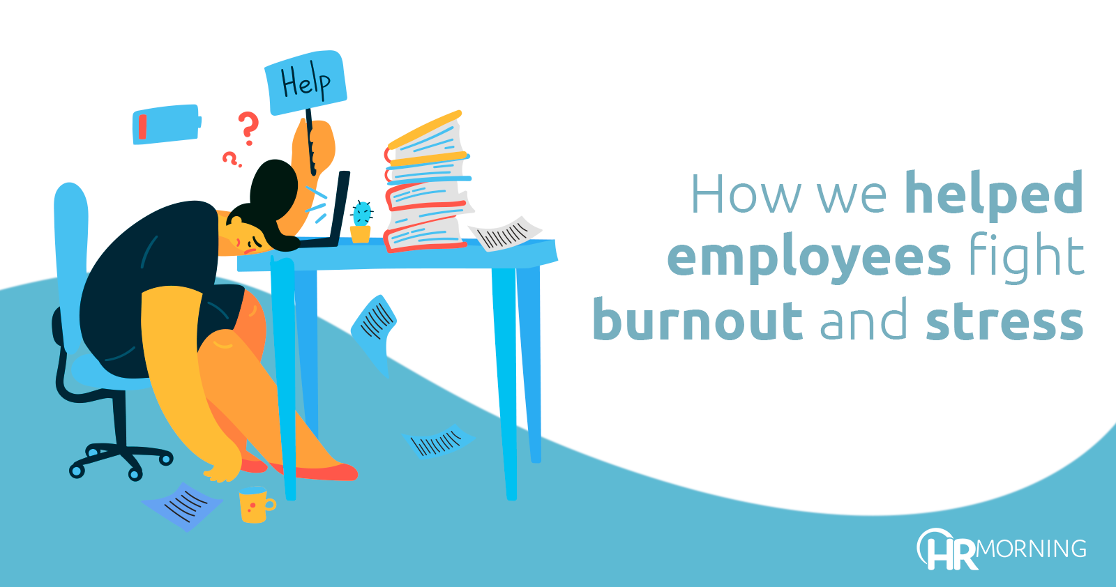 how we helped employees fight burnout and stress