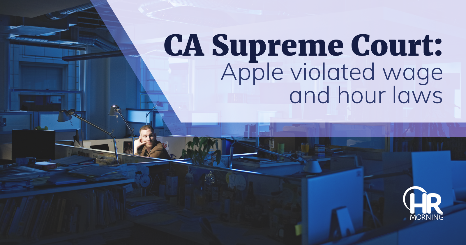CA Supreme Court Apple violated wage and hour laws
