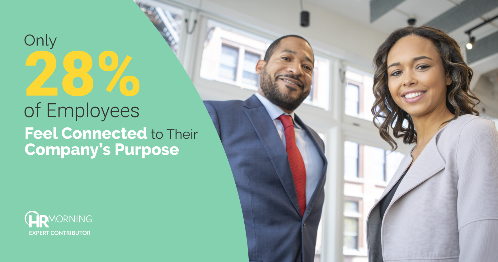 Only 28% of Employees Feel Connected to Their Company's Purpose