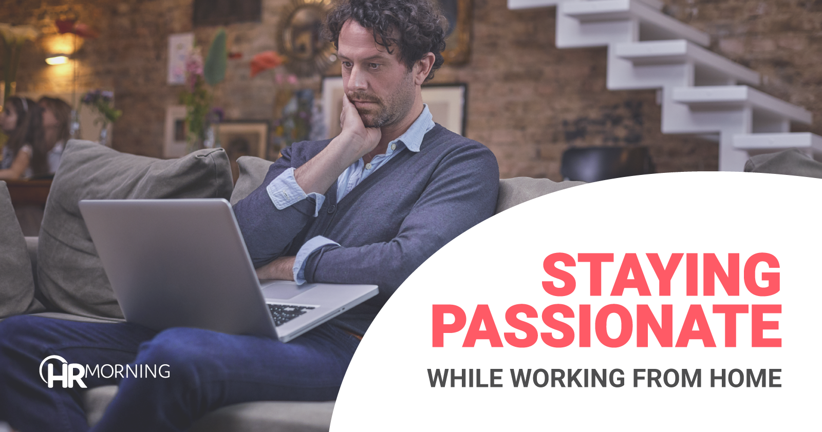 Staying Passionate while working from home