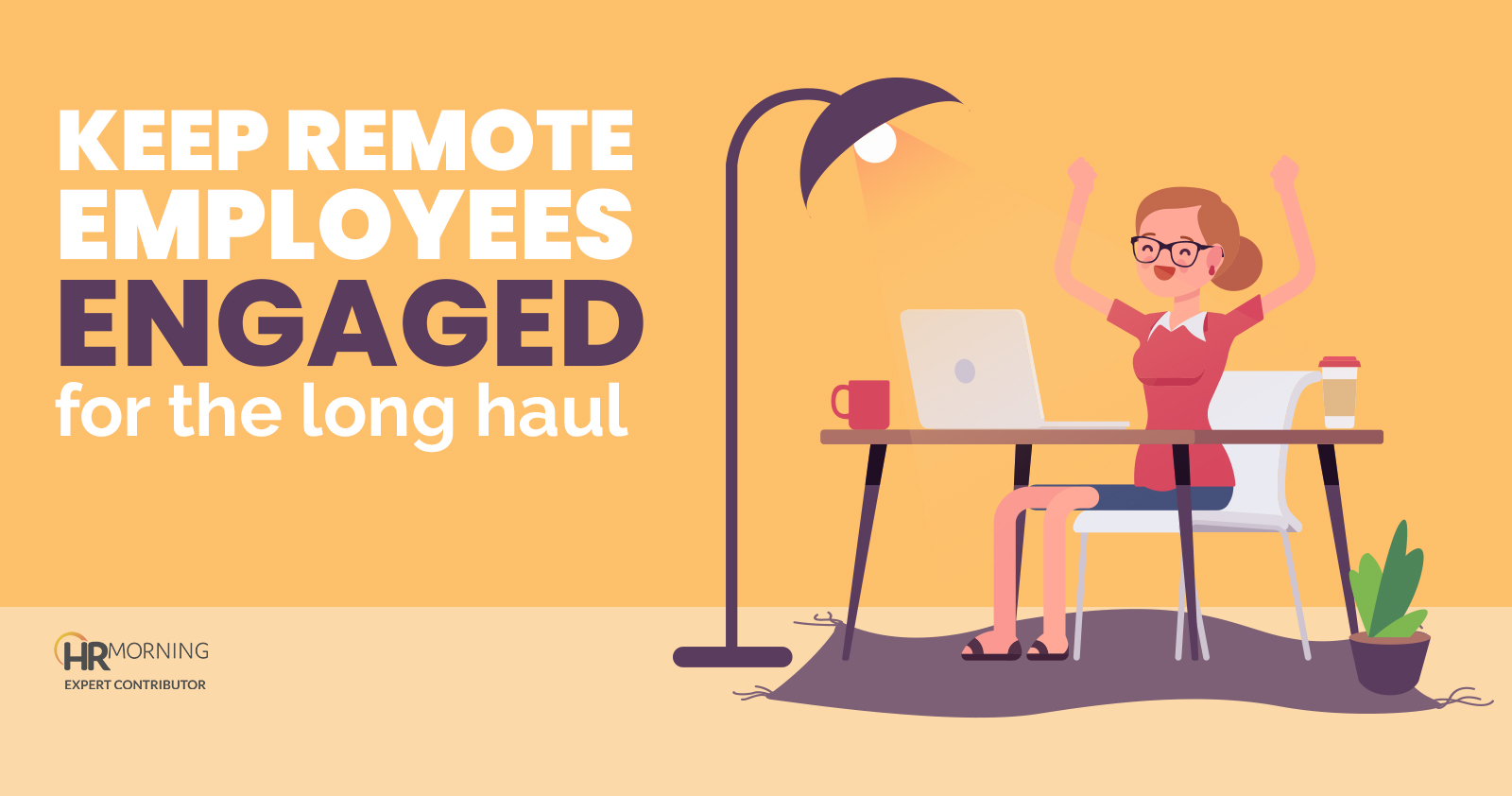 keep remote employees engaged for the long haul