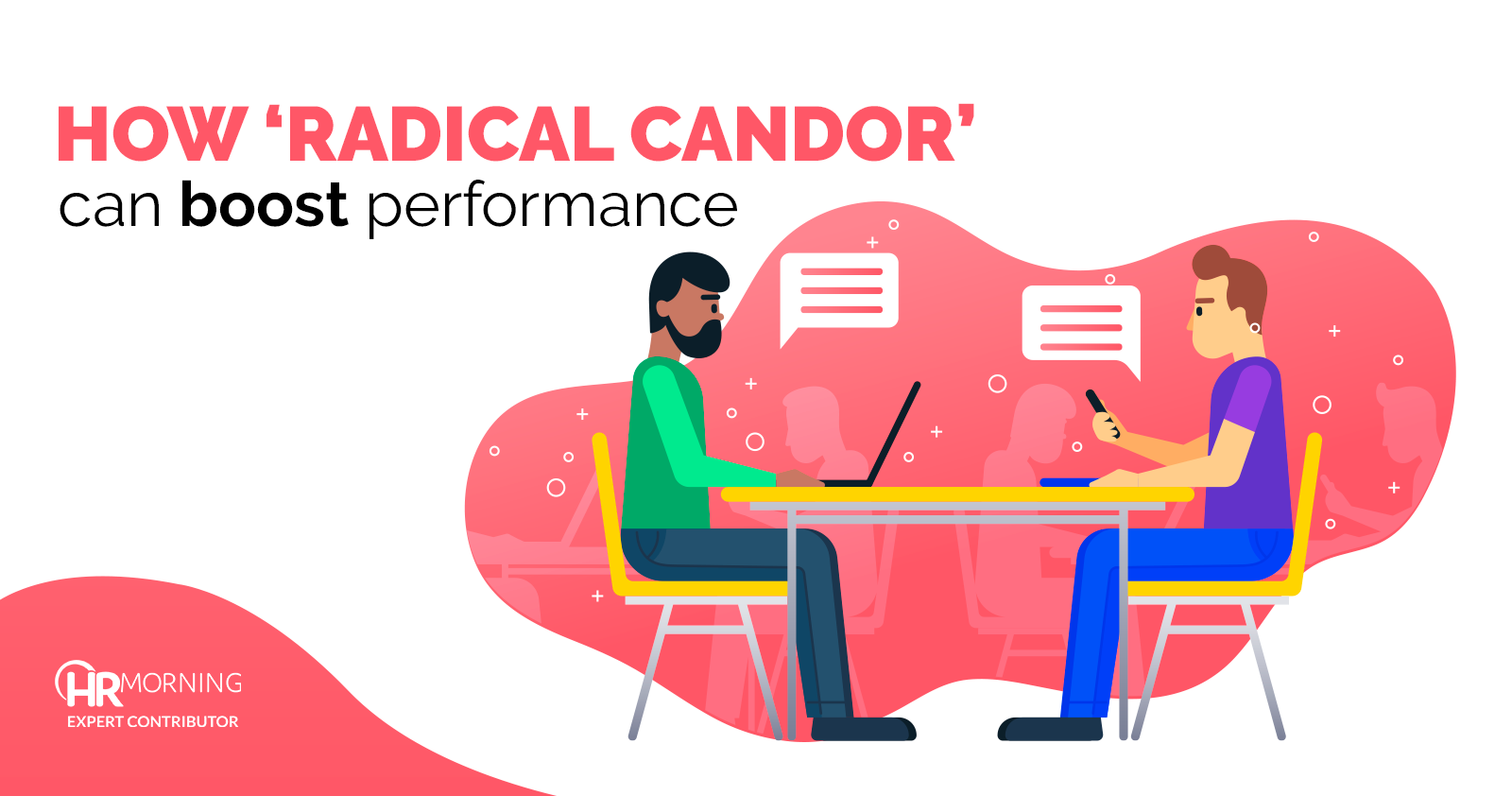 how radical candor can boost performance