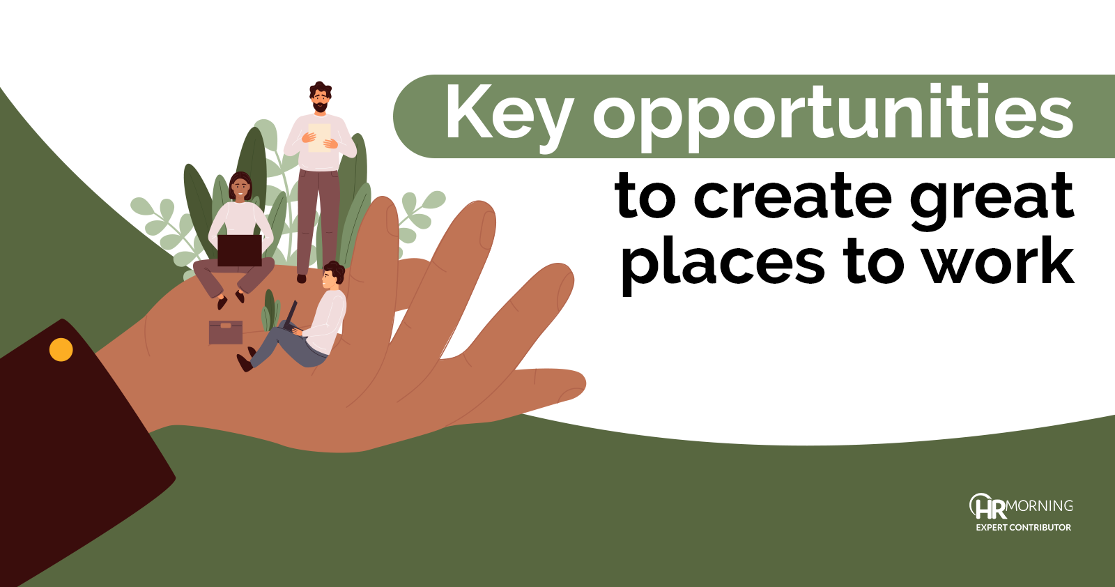 key opportunities to create great places to work