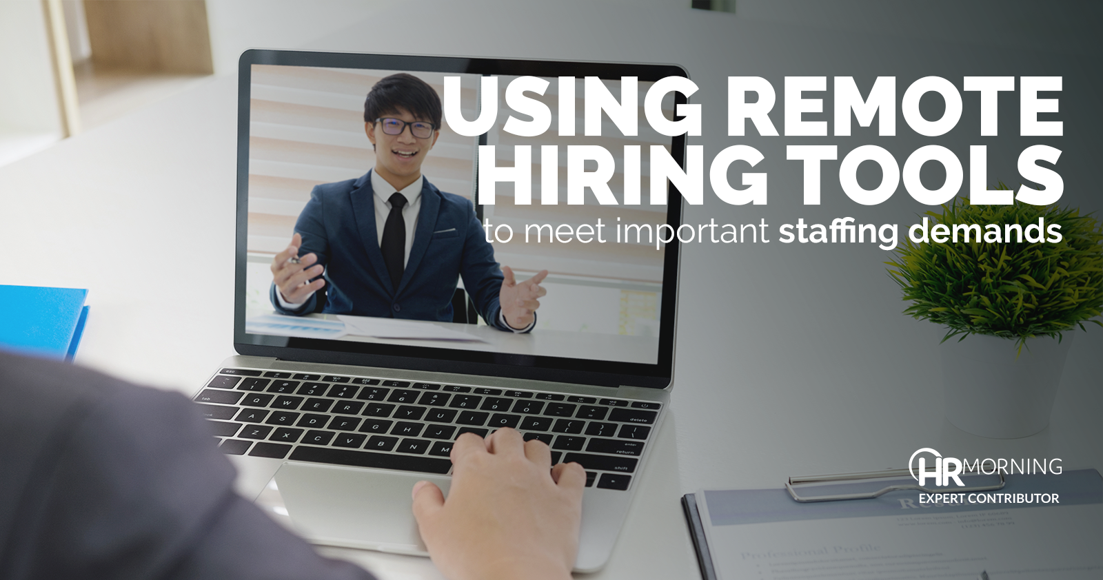 using remote hiring tools to meet important staffing demands