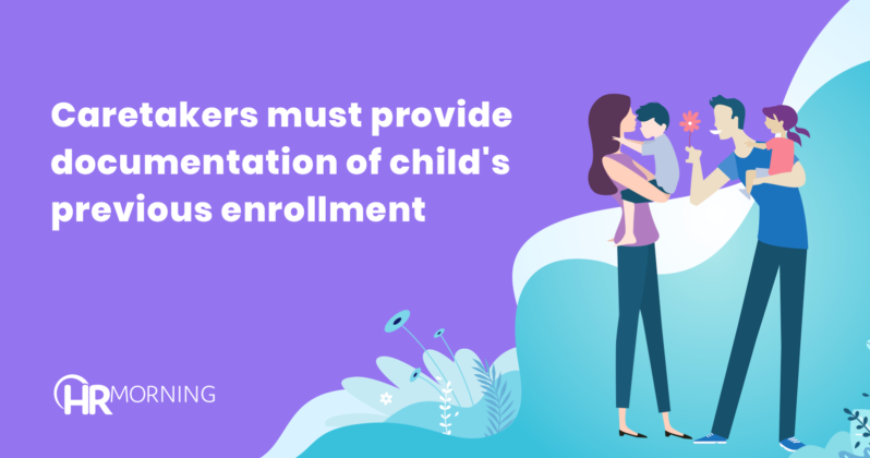 caretakers must provide documentation of childs previous enrollment