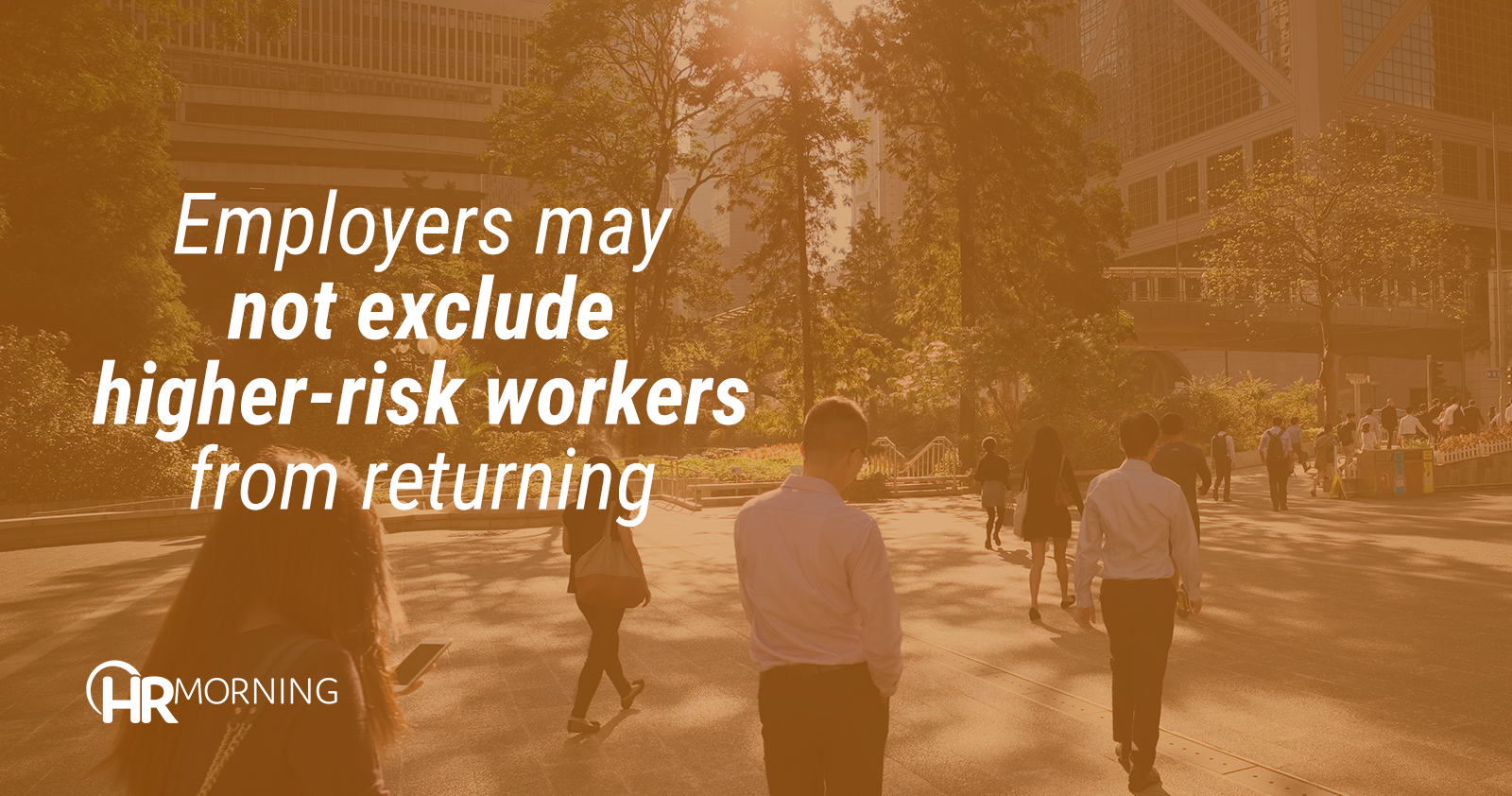 employers may not exclude higher risk workers from returning