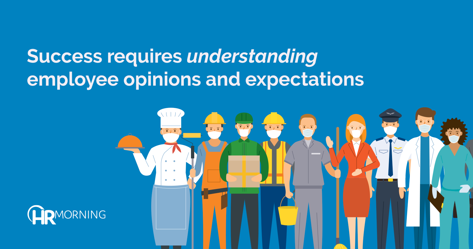 success requires understanding employee opinions and expectations