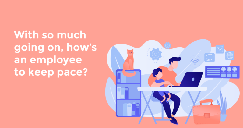 with so much going on hows an employee to keep pace