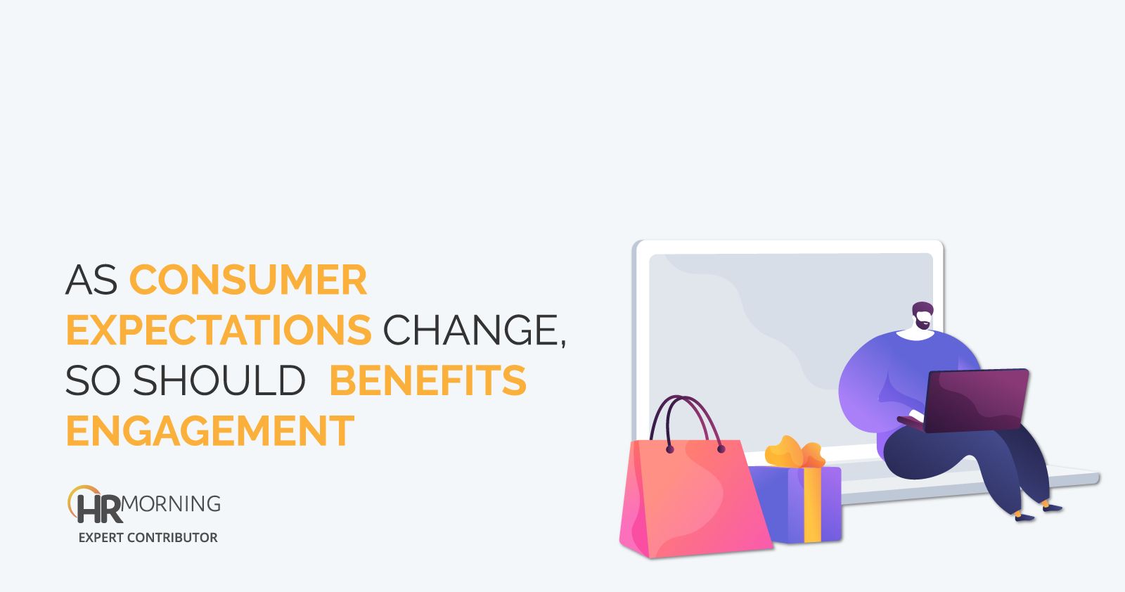 as consumer expectations change so should benefits engagement