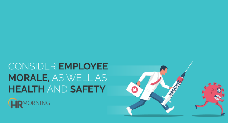 consider employee morale as well as health and safety
