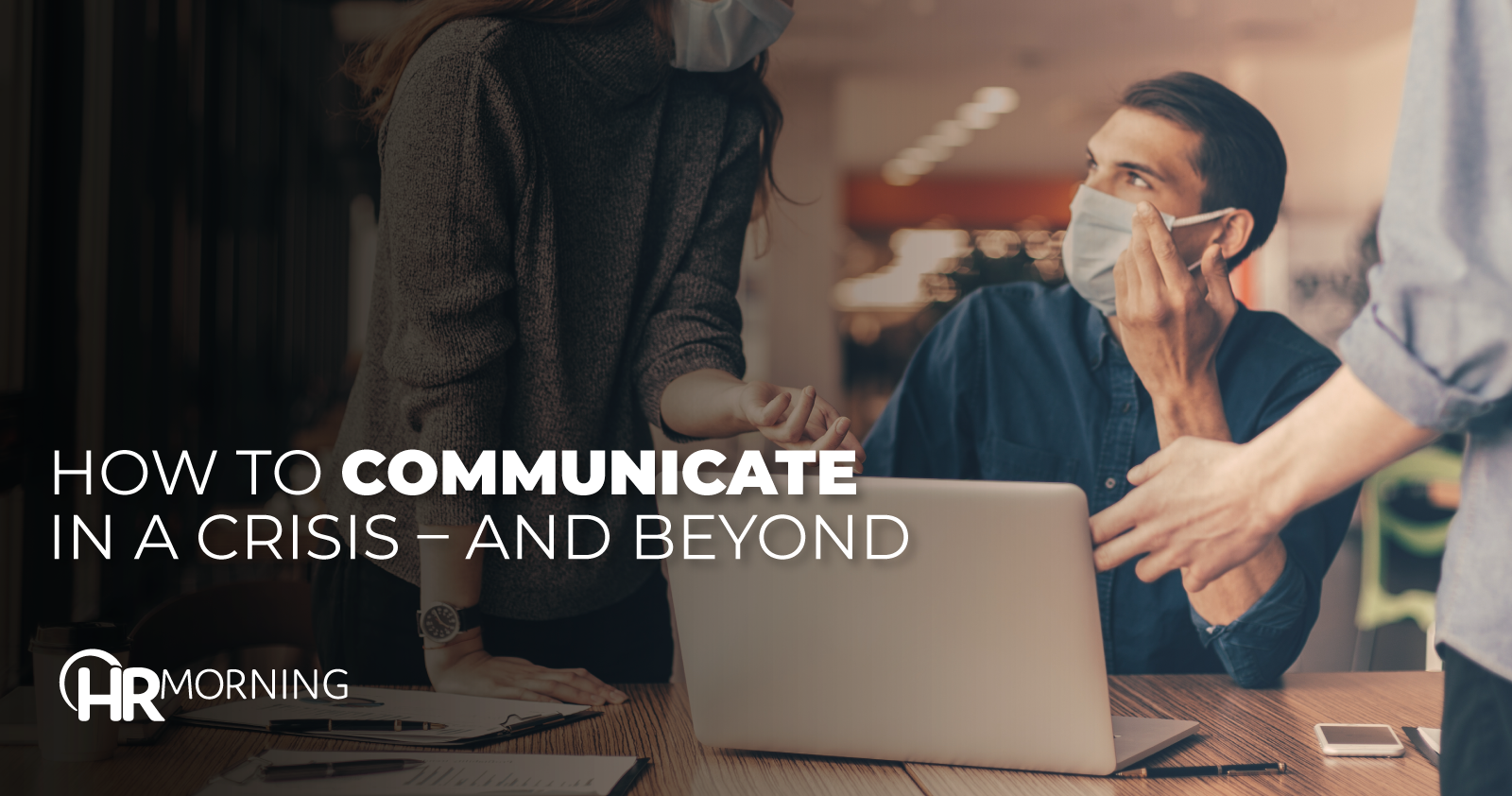How To Communicate In A Crisis And Beyond