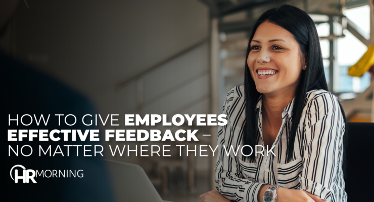 How To Give Employees Effective Feedback No Matter Where They Work