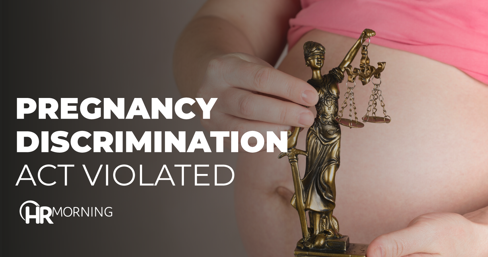 Pregnancy Discrimination Act Violated