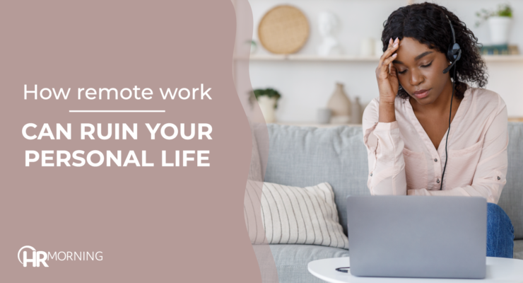 How Remote Work Can Ruin Your Personal Life