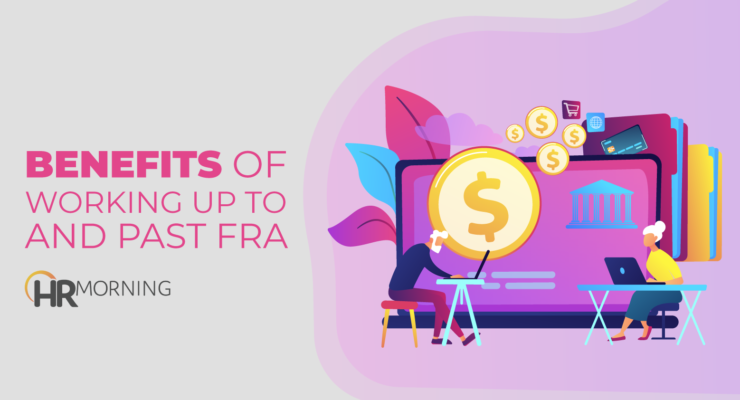benefits of working up to and past FRA