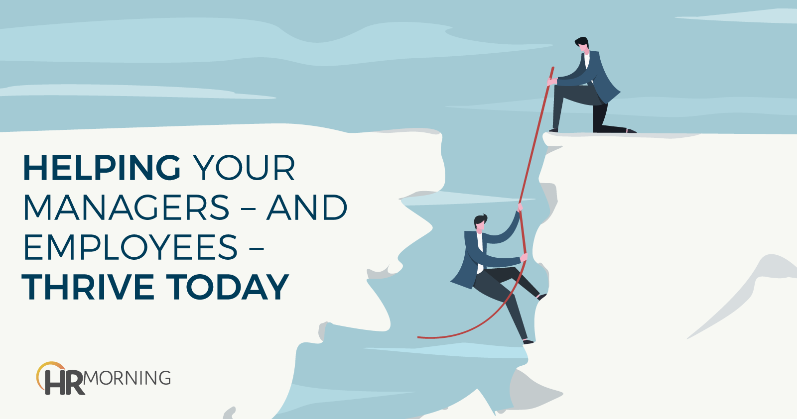 Helping Your Managers And Employees Thrive Today
