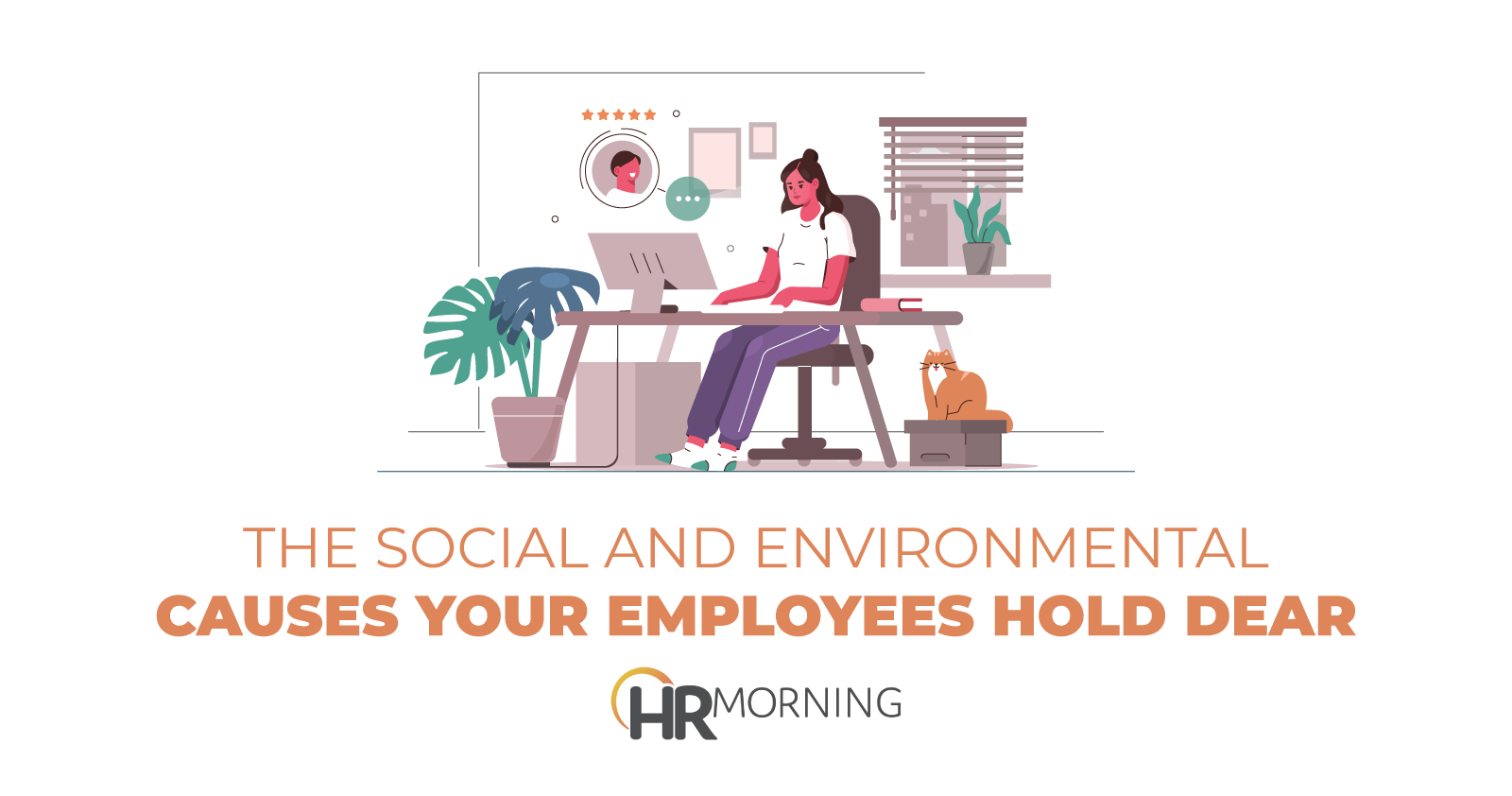The Social And Environmental Causes Your Employees Hold Dear