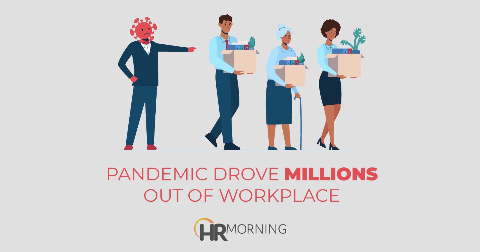 pandemic drove millions out of workplace