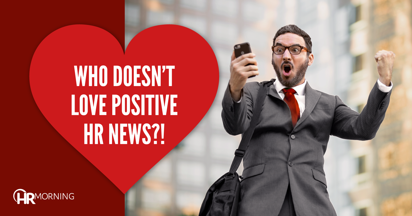 who does not love positive hr news