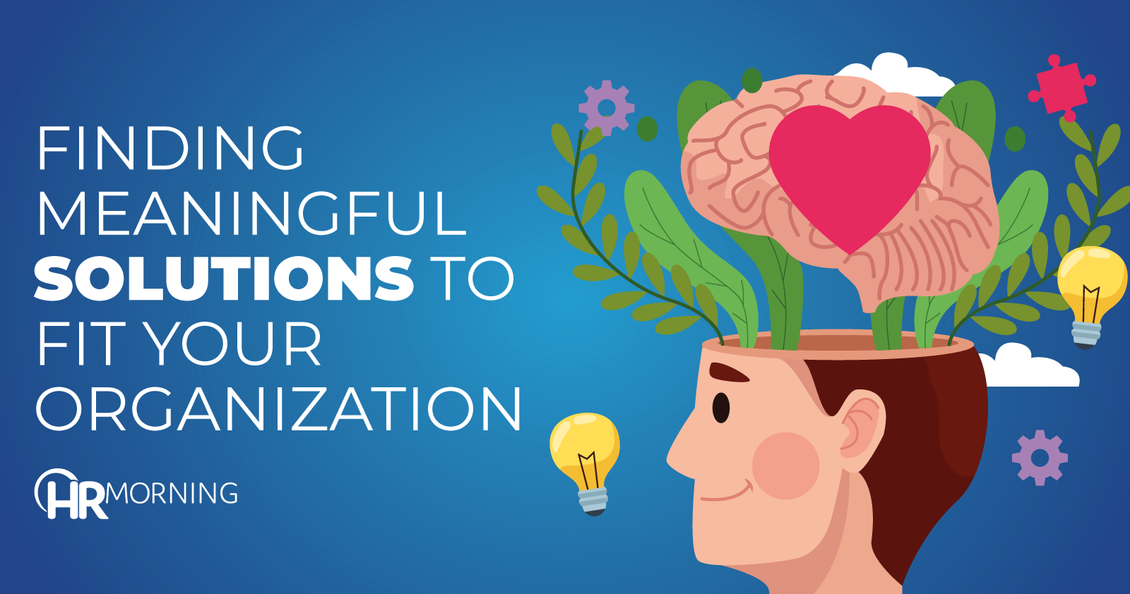 Finding Meaningful Solutions To Fit Your Organization