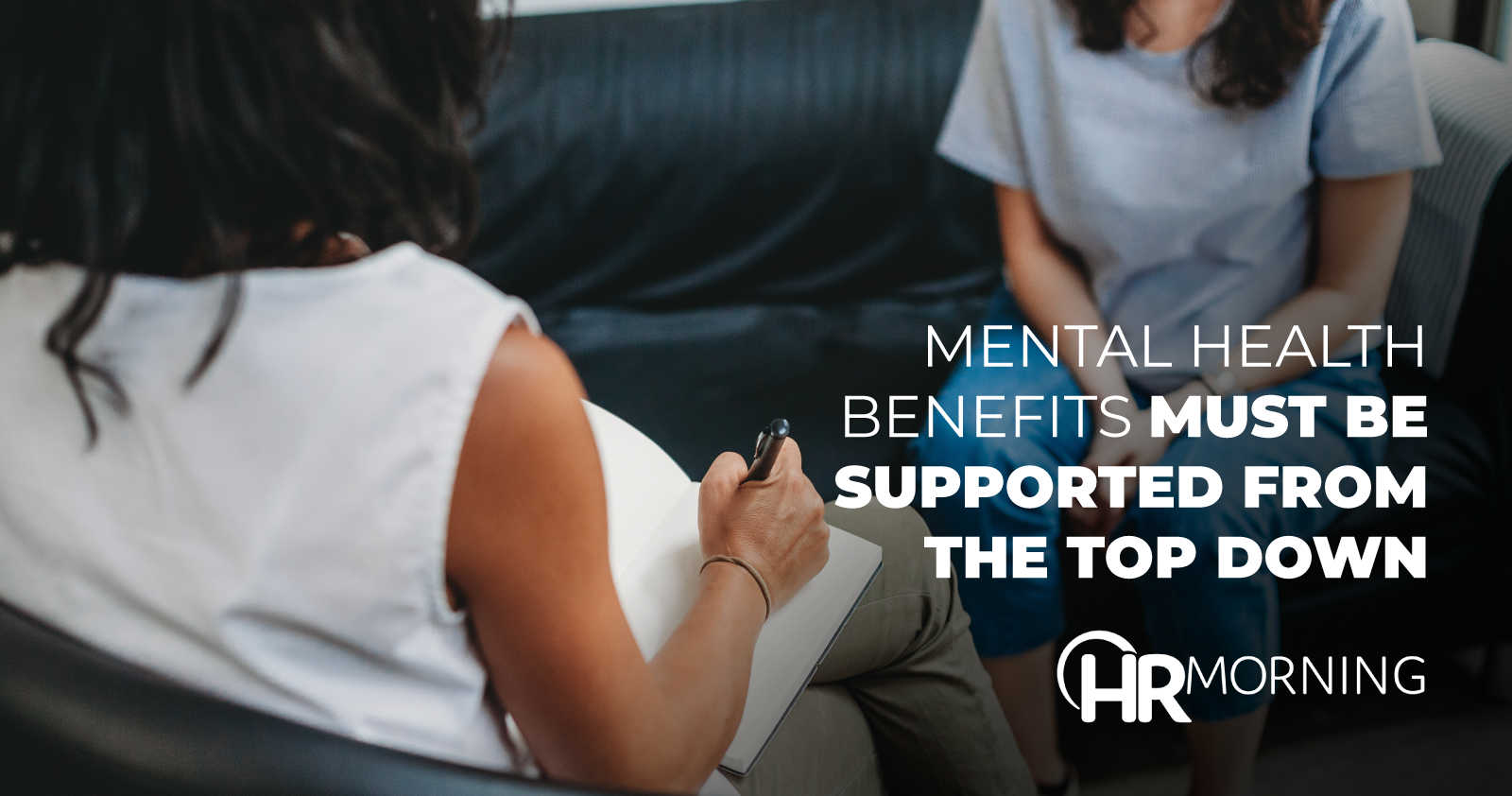 Mental Health Benefits Must Be Supported From The Top Down
