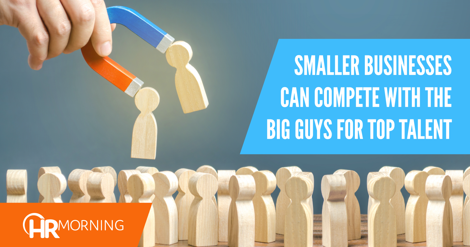 Smaller Businesses Can Compete With The Big Guys For Top Talent