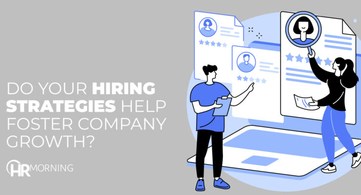 Do Your HiringS trategies Help Foster Company Growth