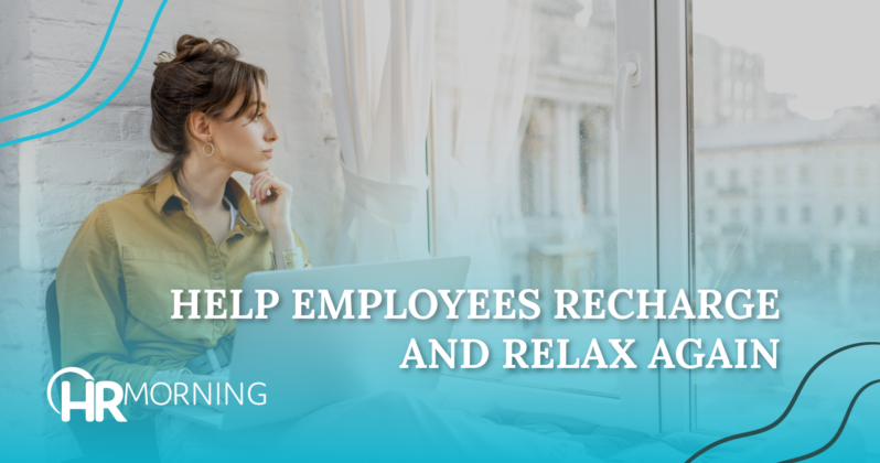 Help Employees Recharge And Relax Again