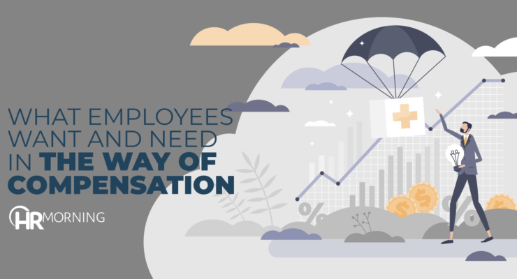 what employees want and need in the way of compensation