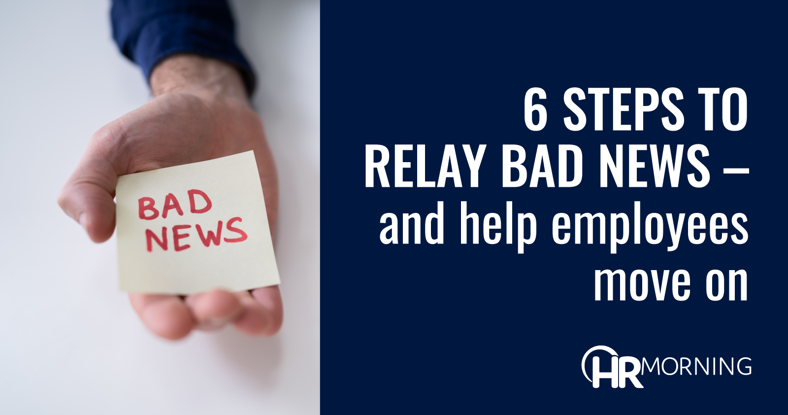 6 Steps To Relay Bad News And Help Employees Move On