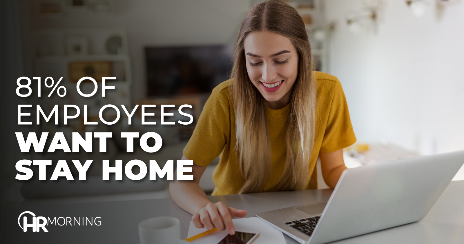 81% Of Employees Want To Stay Home