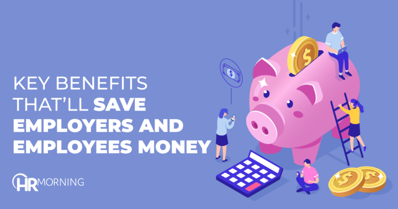 Key Benefits That'll Save Employers And Employees Money