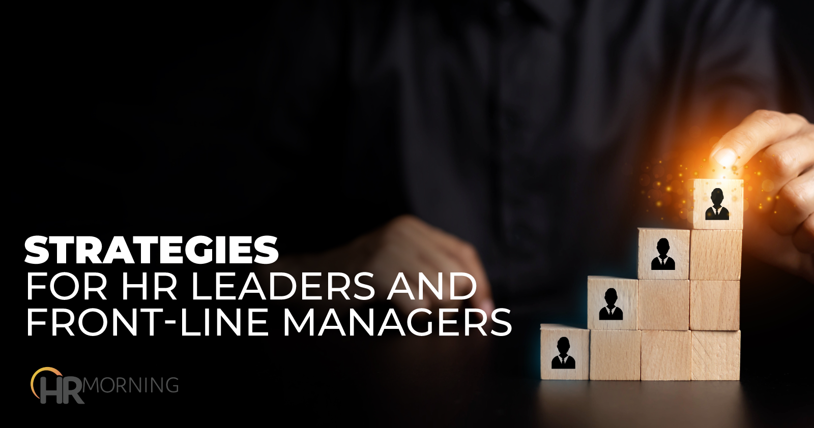 Strategies For HR Leaders And Front-line Managers